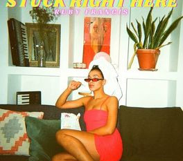 RUBY FRANCIS - STUCK RIGHT HERE
