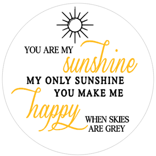 R14 Round you are my sunshine