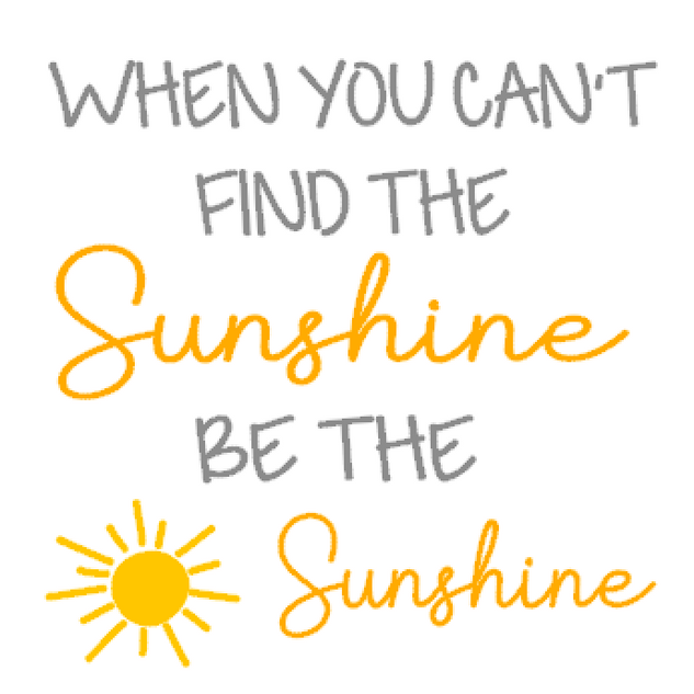 K22- When you can't find, be the sunshine