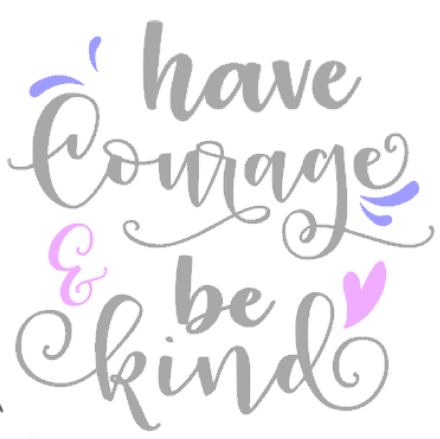 K2- Have courage & be kind