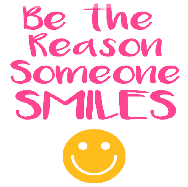 K8- be the reason someone smiles