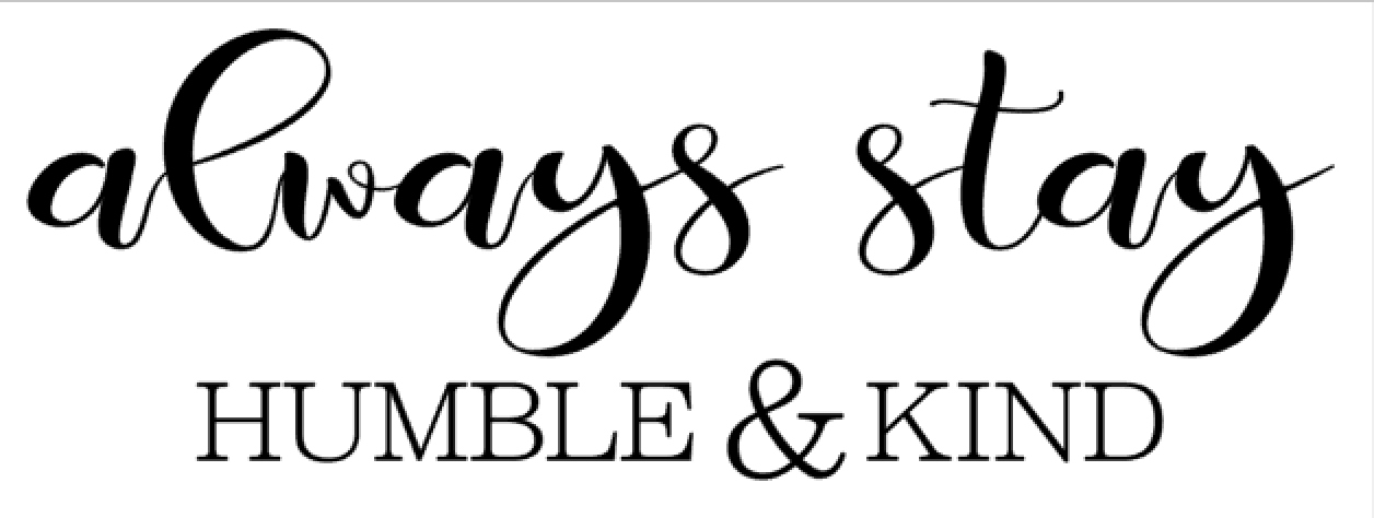 M3- Always stay humble & kind