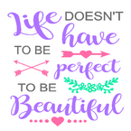 K19- Life doesn't have to be perfect