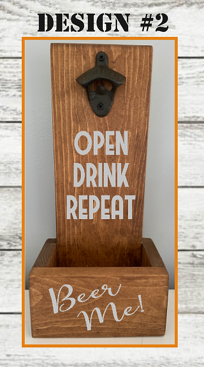 Open, Drink, Repeat Wall Mounted Bottle Opener