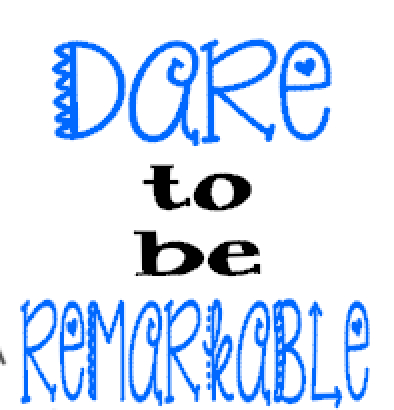 K25- Dare to be remarkable