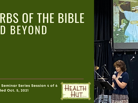 """""""Herbs of the Bible"""" - Health Seminar Series Session #4"""