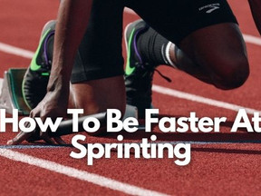 How to be Faster at Sprinting: The 3 Biggest Tips