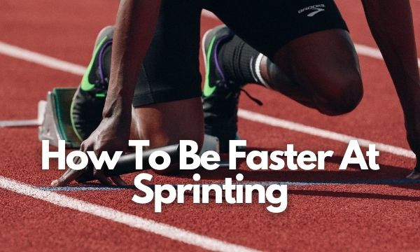 how to be faster at sprinting