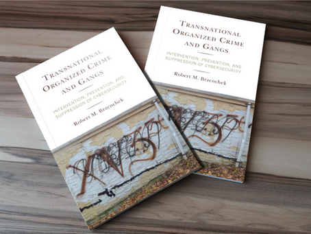 Transnational Organized Crime And Gangs - A Newly Released Book By Robert Brzenchek