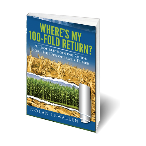 Where's My 100-Fold Return? - A Troubleshooting Guide For The Discouraged Tither
