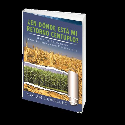 ¿ En Dónde Está Mi Retorno Céntuplo? (Spanish Edition)