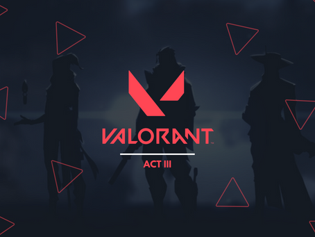 The release of Act III brings Valorant players a whole new experience
