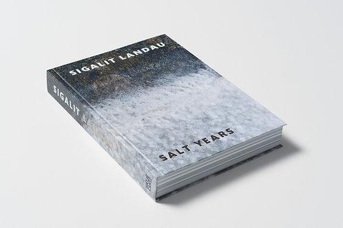 Sigalit Landau SALT YEARS: The Book
