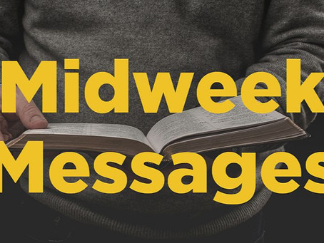 Welcome to Pastor Mark's Midweek Message!