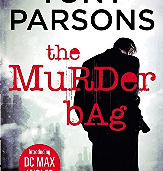 THE MURDER BAG BY TONY PARSONS – A REVIEW