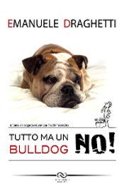 tutto_ma_un_bulldog_no_copertina.jpg