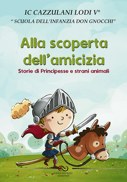 ALLA SCOPERTA DELL'AMICIZIA - STORIE DI PRINCIPESSE E STRANI ANIMALI