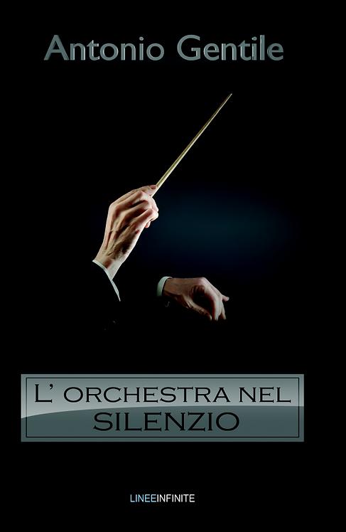 L'ORCHESTRA NEL SILENZIO