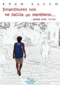 INNANZITUTTO NON NE FACCIA UN MANIFESTO...