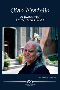 CIAO FRATELLO-TI RACCONTO DON ANGELO