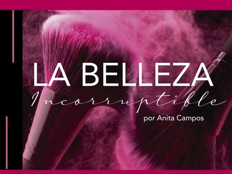 Belleza Incorruptible | Ellas