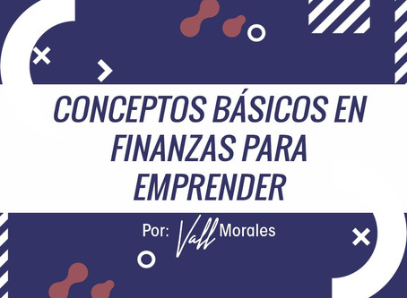 CONCEPTOS BÁSICOS ENFINANZAS PARAEMPRENDER