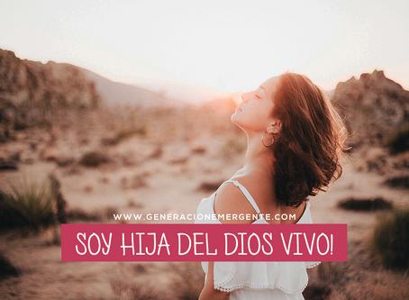 ¡Soy Hija del Dios Vivo!