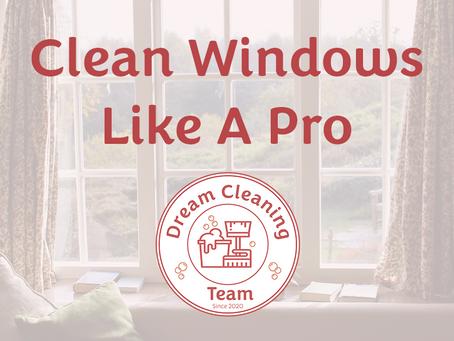 Clean Windows Like A Pro