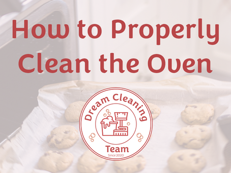 How to Properly Clean the Oven
