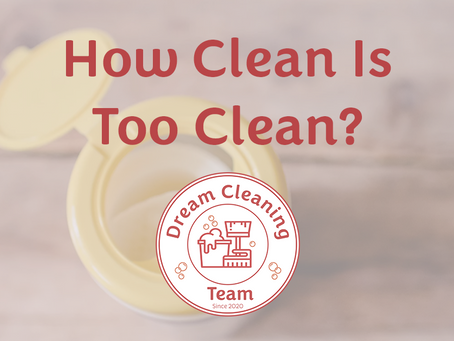 How Clean Is Too Clean?