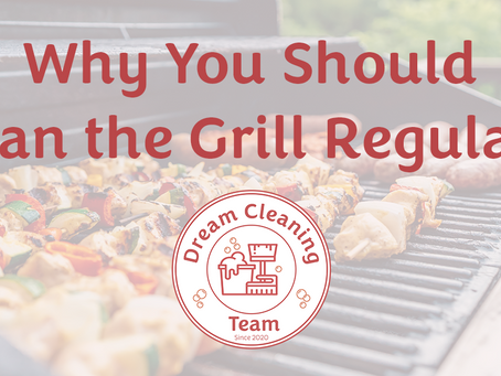 Why You Should Clean Your Grill Regularly