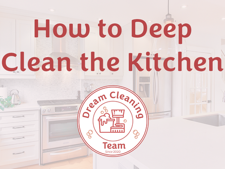 A Guide to Deep Cleaning the Kitchen