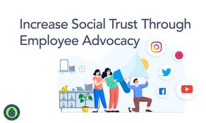 Increase Social Trust Through Employee Advocacy