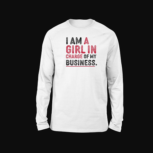 A Girl in Charge of Business Long Sleeved Tee