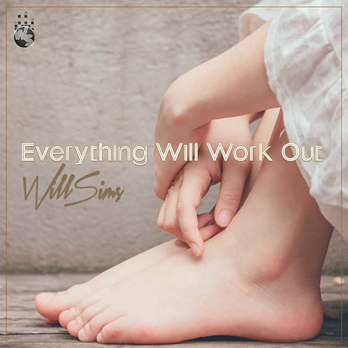 Everything Will Work Out - Single