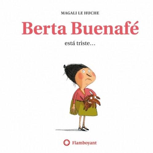 Berta Buenafé está triste…