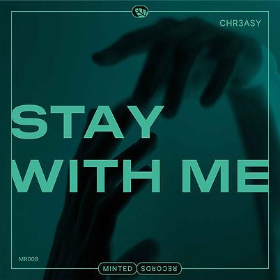 MR_Artwork_CHR3ASY_StayWithMe_FINAL.jpg