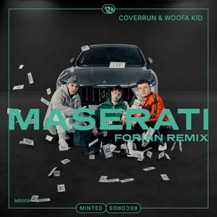Coverrun & woofa kid - Maserati (Forian Remix)