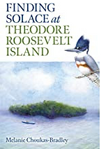 Finding Solace at Theodore Roosevelt Isl