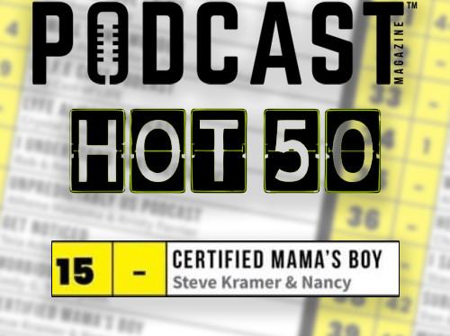 WE HIT #15 ON THE PODCAST MAGAZINE HOT 50!