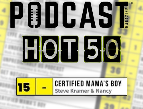 WE HIT #15 ON THE PODCAST MAGAZINE HOT 50!