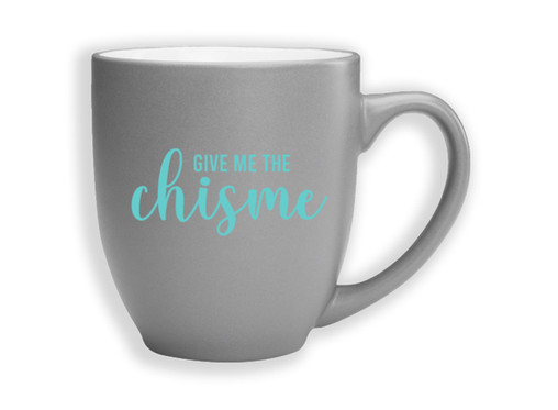 "Win a sold out ""GIVE ME THE CHISME"" MUG!"