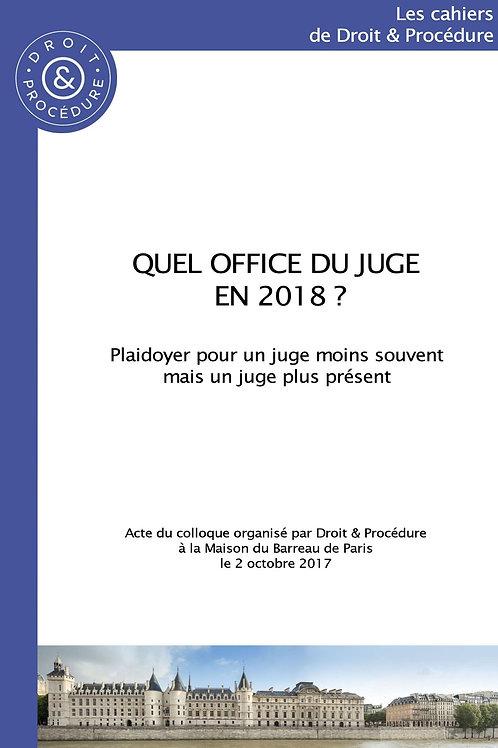 Quel office du juge en 2018 ?
