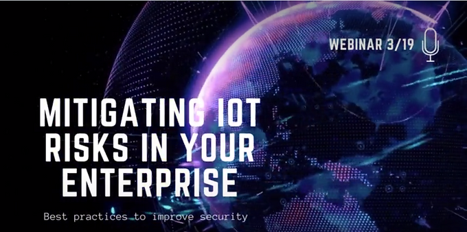 Mitigating IoT Risks in Your Enterprise: Best practices to improve your security