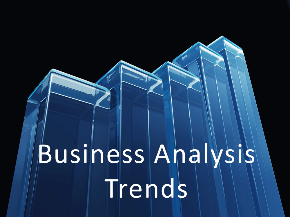 Business Analysis Trends