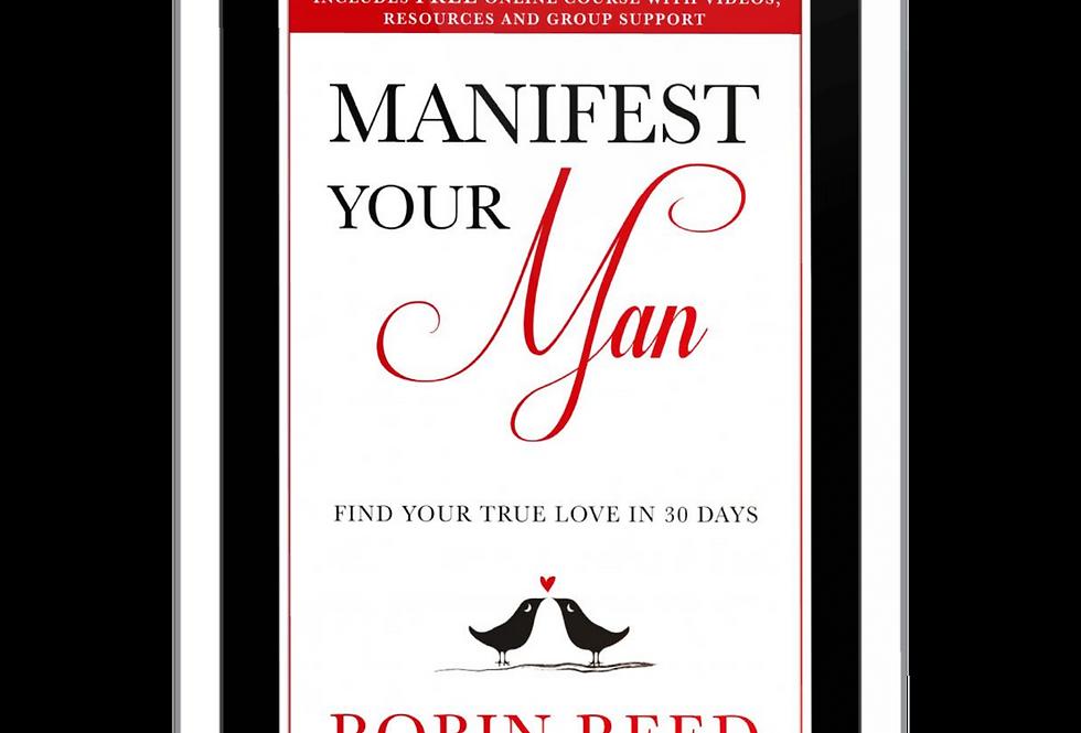 Manifest Your Man: Find your true love in 30 days
