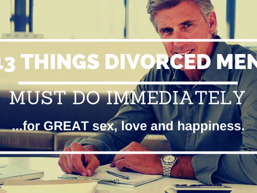 13 Things Divorced Men Over 50 Must Do Immediately to Rebuild Themselves (and women too)