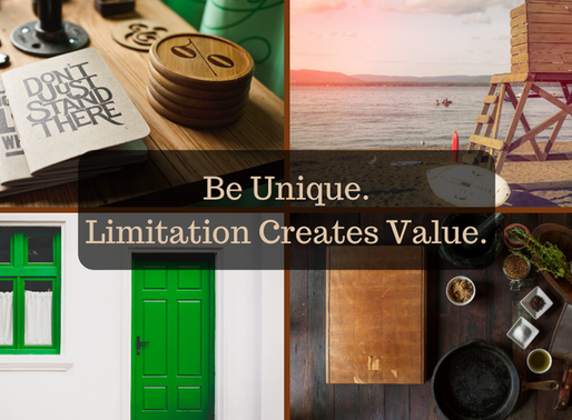 Limitation Creates Value