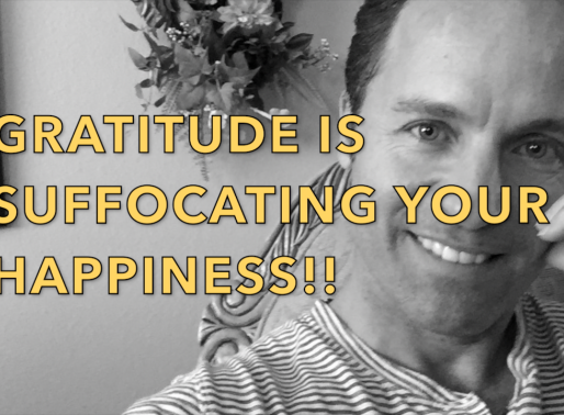 Gratitude is Suffocating Your Happiness!