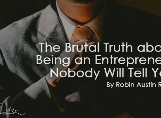 The Brutal Truth about Being an Entrepreneur Nobody Will Tell You